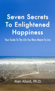 Seven Secrets to Enlightened Happiness